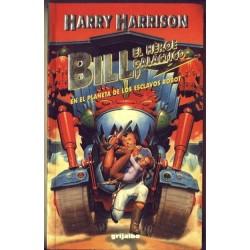 Bill, el héroe galáctico En el planeta de los esclavos robot - Harry Harrison