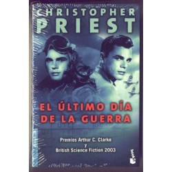 El Ultimo dia de la guerra - Christopher Priest