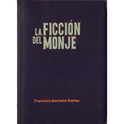 La ficcion del monje - Francisco Montana Ibanez