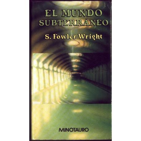 El mundo subterraneo - S. Fowler Wright (tapa dura)