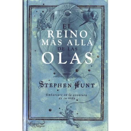 El reino más allá de las olas - Stephen Hunt