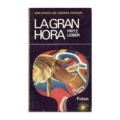 La gran hora - Fritz Leiber