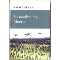 Su nombre era Muerte - Rafael Bernal