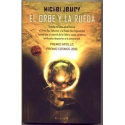 El orbe y la rueda - Michel Jeury