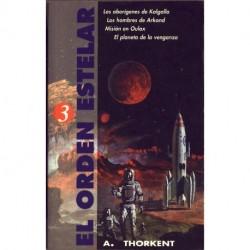 El orden estelar 3 - A. Thorkent