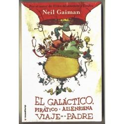 El galáctico, pirático y alienígena viaje de mi padre - Neil Gaiman