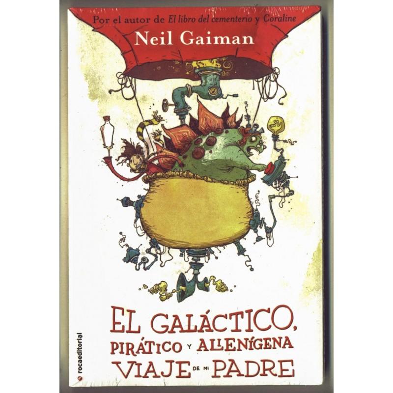 El galáctico, pirático y alienígena viaje de mi padre - Neil Gaiman -  MIrabilia