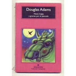 Hasta luego, y gracias por el pescado - Douglas Adams
