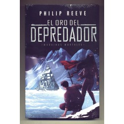 El oro del depredador - Philip Reeve