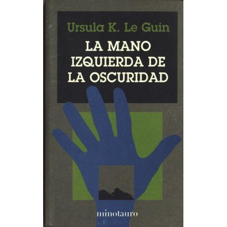 La mano izquierda de la oscuridad - Ursula K. Le Guin