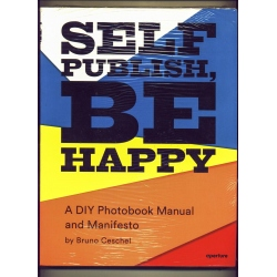 Self Publish, Be Happy - Bruno Ceschel
