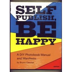 Self Publish, Be Happy - Bruno Ceschel
