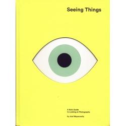 Seeing Things - Joel Meyerowitz