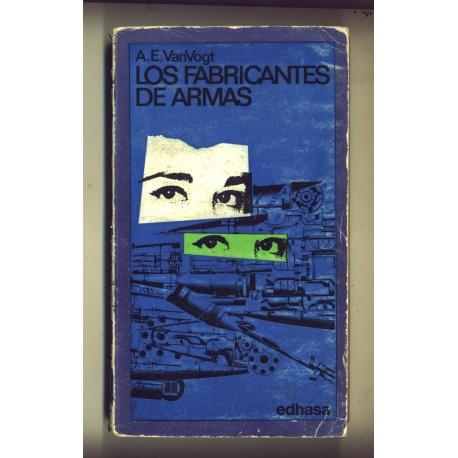 Los fabricantes de armas - A.E. Van Vogt