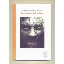 La mueca del golem - Alejandro Medina Franco