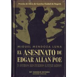 El asesinato de Edgar Allan Poe - Miguel Mendoza