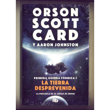 La tierra desprevenida - Orson Scott Card y Aaron Johnston