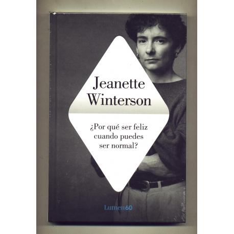 Por que ser feliz si se puede ser normal - Jeanette Winterson