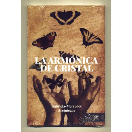 La armónica de cristal - Gabriela-Mercedes Arciniegas