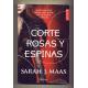 Una corte de rosas y espinas - Sarah J. Maas