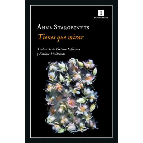 Anna Starobinets - Tienes que mirar