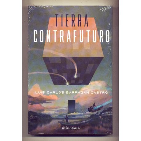 Tierra contrafuturo - Luis Carlos Barragán